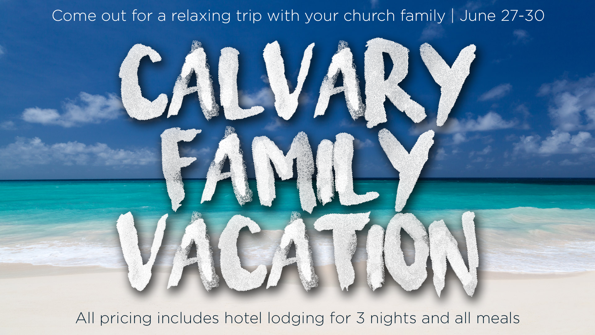On Vacation For Few Days >> Calvary Family Vacation Calvary Chapel Stone Mountain